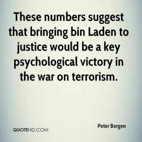 These numbers suggest that bringing bin Laden to justice would be a key psychological victory in the war on terrorism.