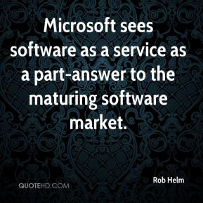 Microsoft sees software as a service as a part-answer to the maturing software market.