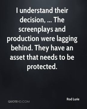 I understand their decision, ... The screenplays and production were lagging behind. They have an asset that needs to be protected.