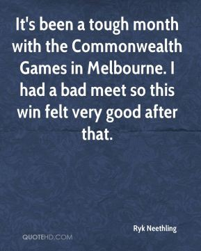 It's been a tough month with the Commonwealth Games in Melbourne. I had a bad meet so this win felt very good after that.