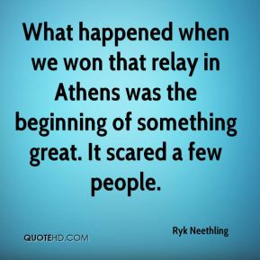 What happened when we won that relay in Athens was the beginning of something great. It scared a few people.
