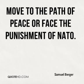 Move to the path of peace or face the punishment of NATO.