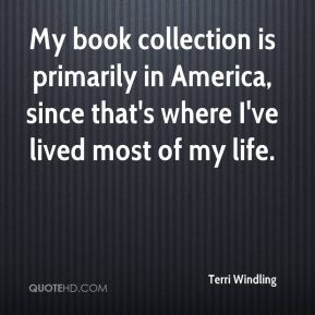 My book collection is primarily in America, since that's where I've lived most of my life.