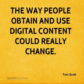 Tom Scott  - The way people obtain and use digital content could really change.