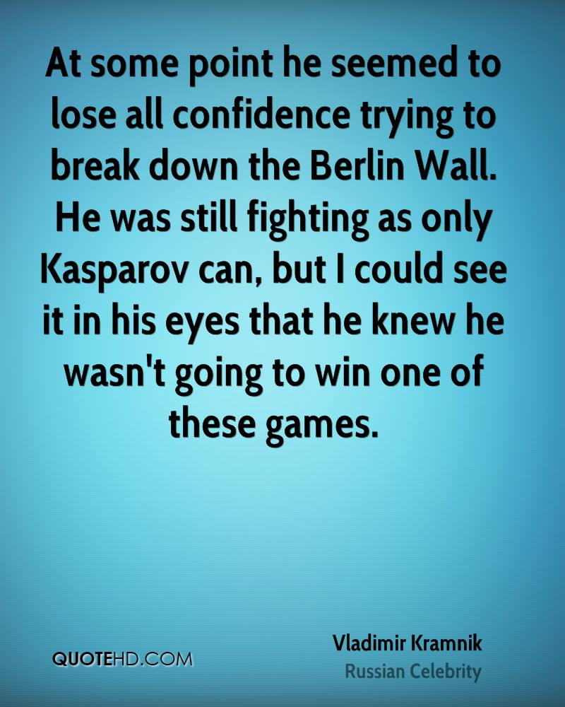 At some point he seemed to lose all confidence trying to break down the Berlin Wall. He was still fighting as only Kasparov can, but I could see it in his eyes that he knew he wasn't going to win one of these games.