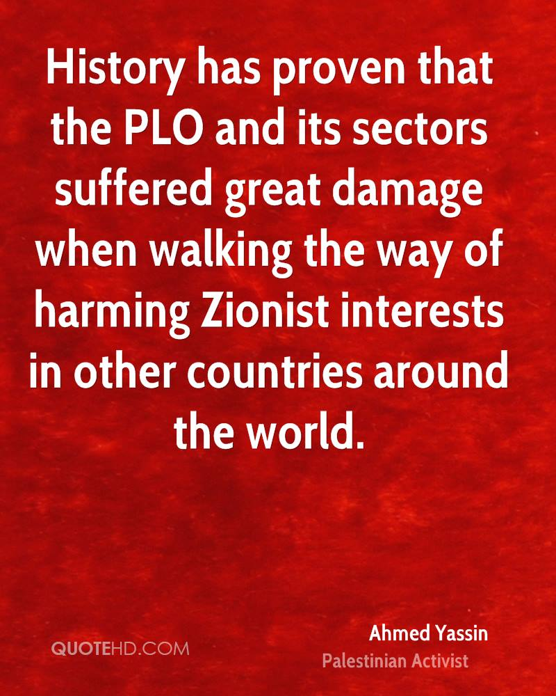 History has proven that the PLO and its sectors suffered great damage when walking the way of harming Zionist interests in other countries around the world.
