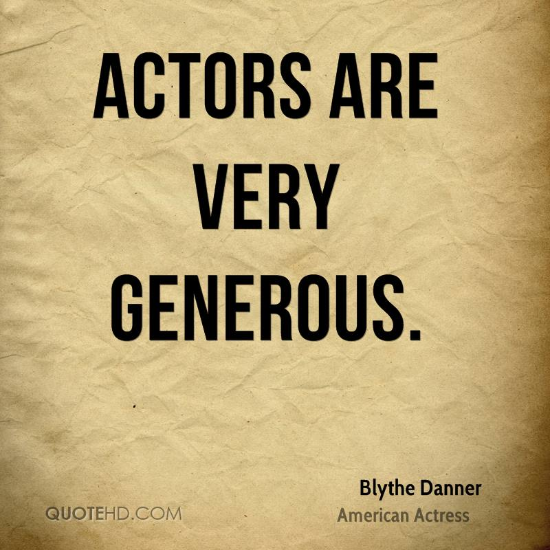 Actors are very generous.