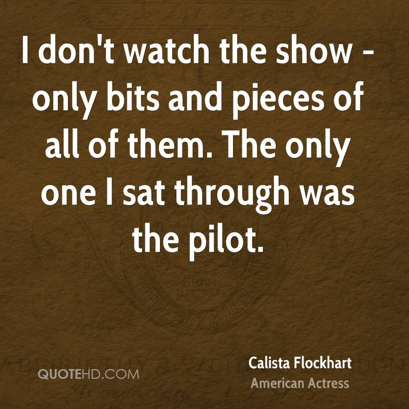 I don't watch the show - only bits and pieces of all of them. The only one I sat through was the pilot.