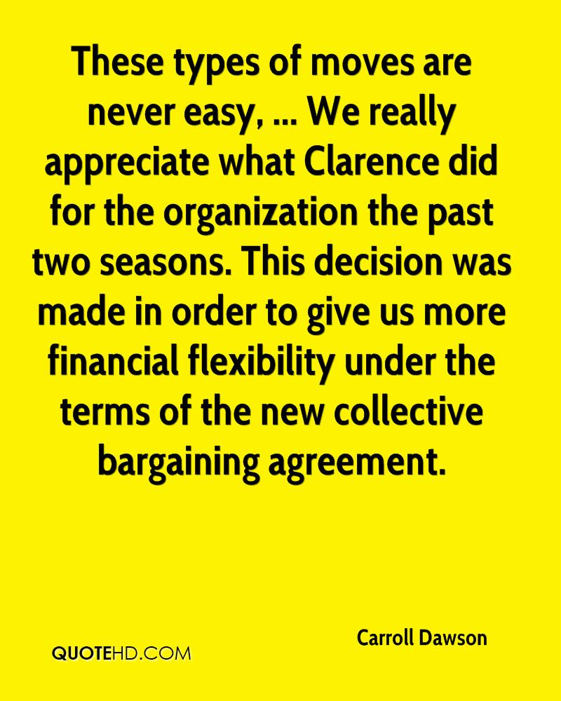These types of moves are never easy, ... We really appreciate what Clarence did for the organization the past two seasons. This decision was made in order to give us more financial flexibility under the terms of the new collective bargaining agreement.