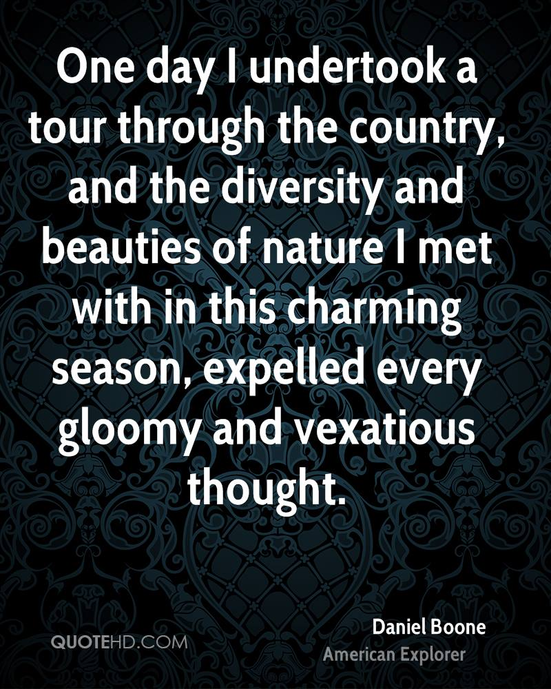 One day I undertook a tour through the country, and the diversity and beauties of nature I met with in this charming season, expelled every gloomy and vexatious thought.