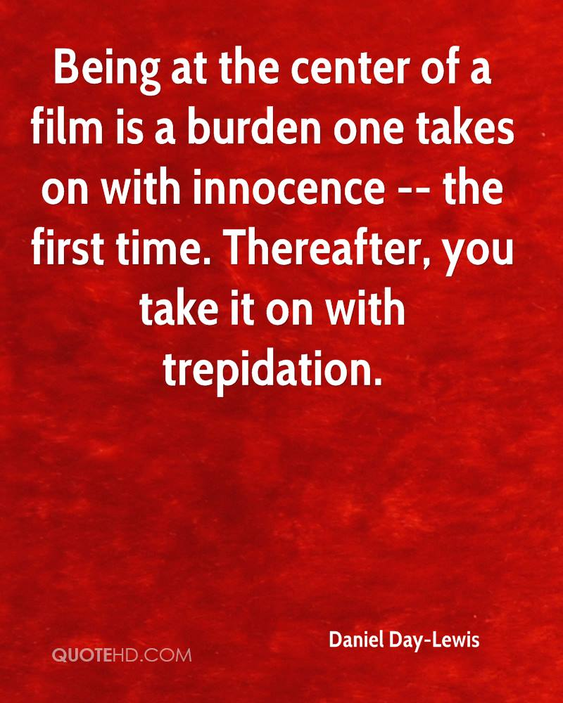 Being at the center of a film is a burden one takes on with innocence -- the first time. Thereafter, you take it on with trepidation.