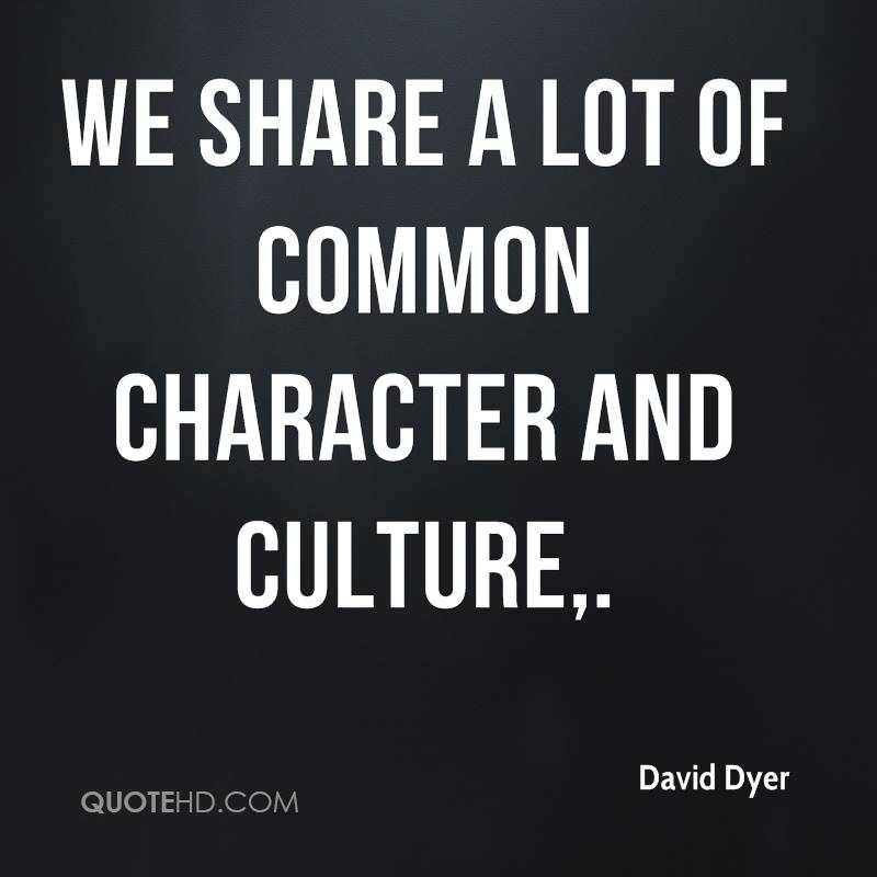 We share a lot of common character and culture.