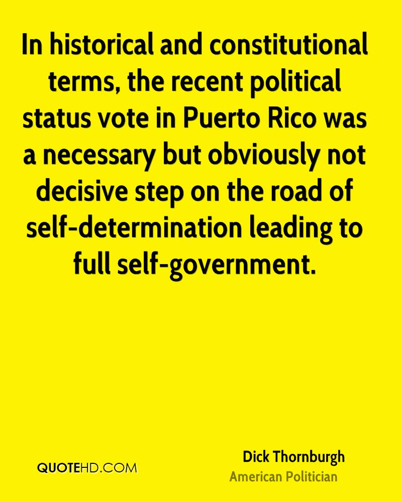 In historical and constitutional terms, the recent political status vote in Puerto Rico was a necessary but obviously not decisive step on the road of self-determination leading to full self-government.