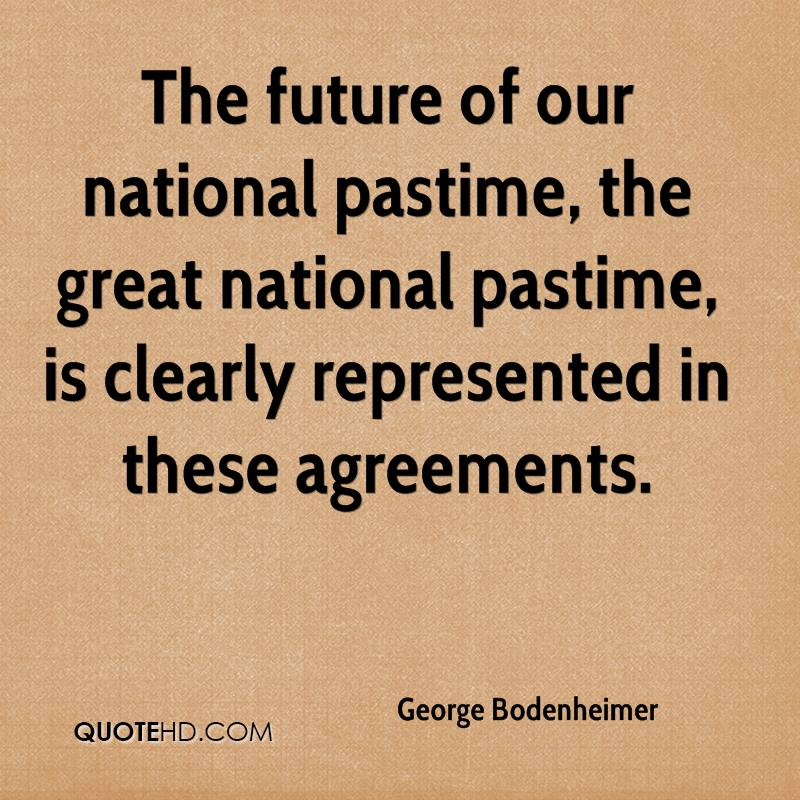 The future of our national pastime, the great national pastime, is clearly represented in these agreements.