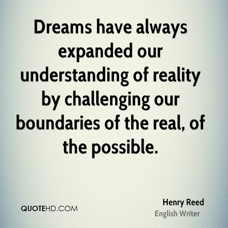 Dreams have always expanded our understanding of reality by challenging our boundaries of the real, of the possible.