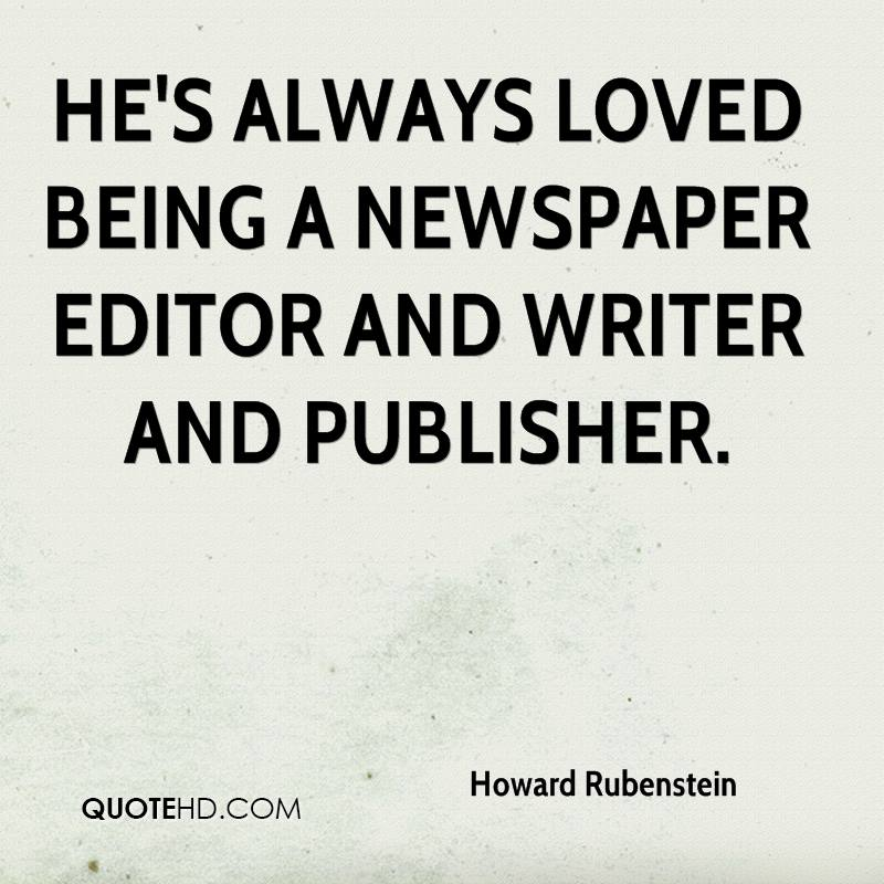 He's always loved being a newspaper editor and writer and publisher.
