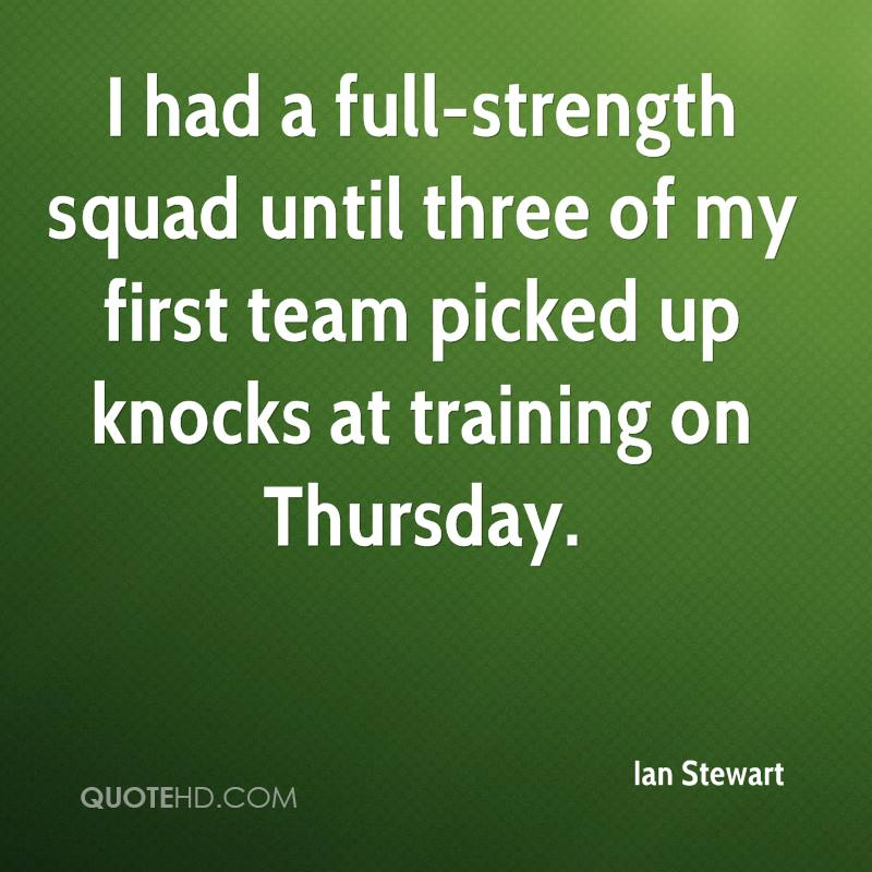 I had a full-strength squad until three of my first team picked up knocks at training on Thursday.