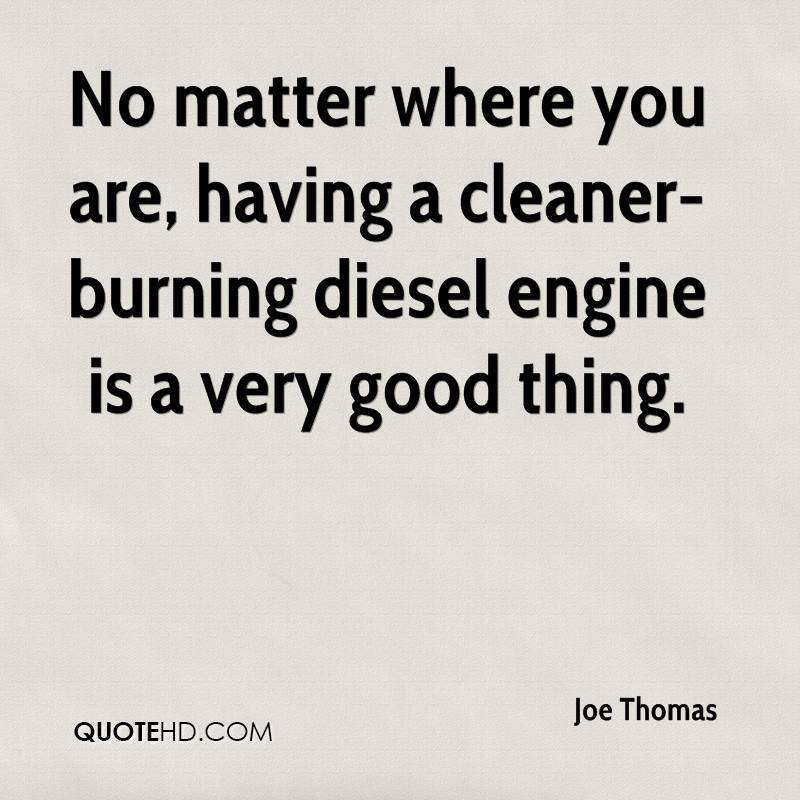 No matter where you are, having a cleaner-burning diesel engine is a very good thing.