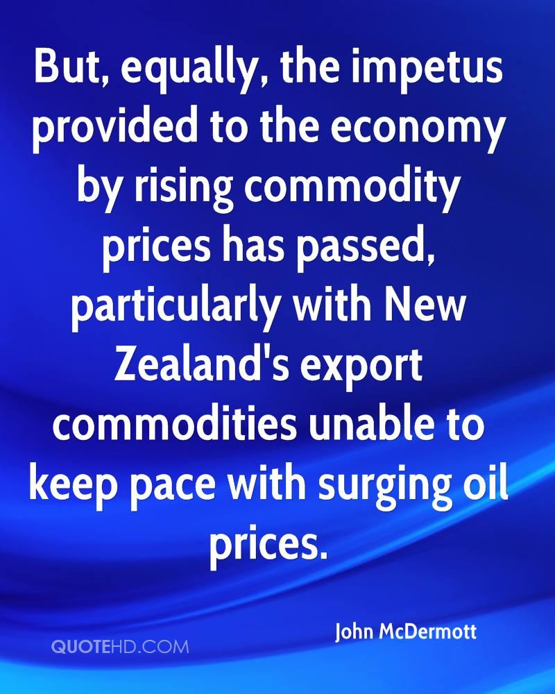But, equally, the impetus provided to the economy by rising commodity prices has passed, particularly with New Zealand's export commodities unable to keep pace with surging oil prices.