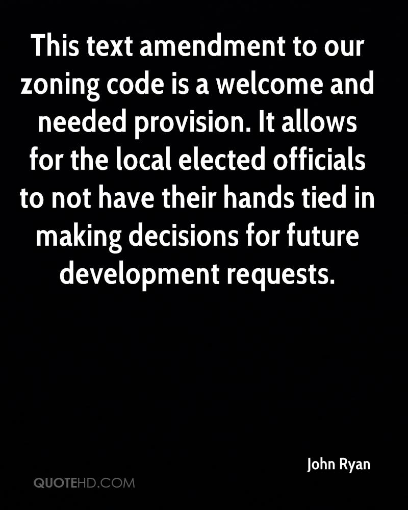 This text amendment to our zoning code is a welcome and needed provision. It allows for the local elected officials to not have their hands tied in making decisions for future development requests.