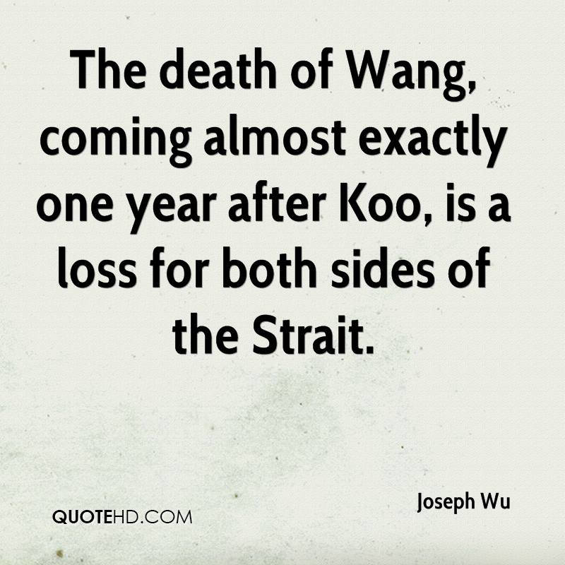 The death of Wang, coming almost exactly one year after Koo, is a loss for both sides of the Strait.