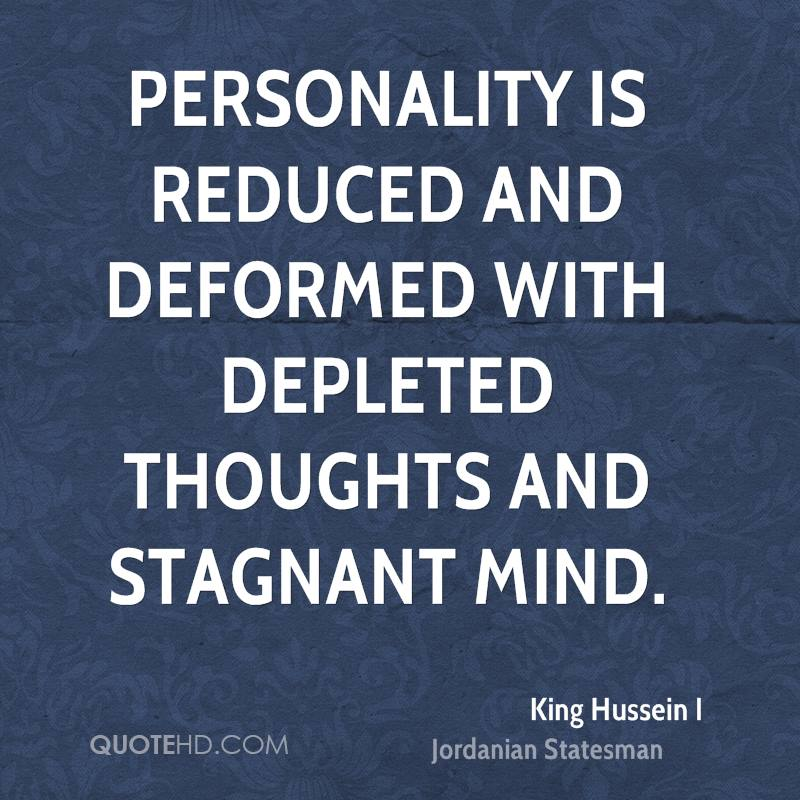 Personality is reduced and deformed with depleted thoughts and stagnant mind.