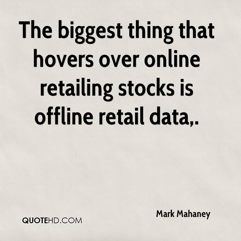 The biggest thing that hovers over online retailing stocks is offline retail data.