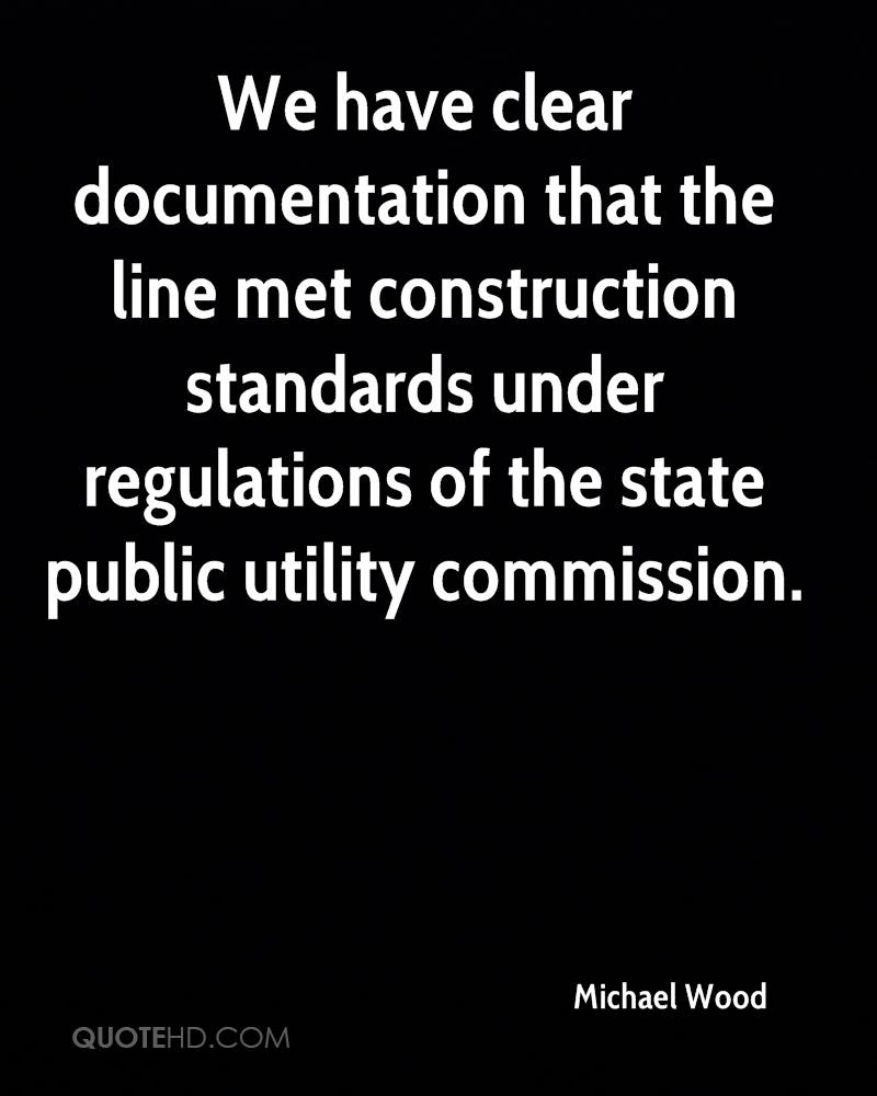 We have clear documentation that the line met construction standards under regulations of the state public utility commission.