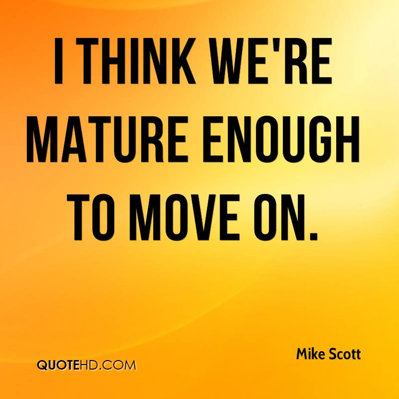 Be mature enough quotes
