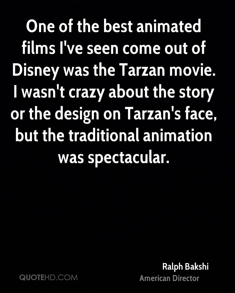 One of the best animated films I've seen come out of Disney was the Tarzan movie. I wasn't crazy about the story or the design on Tarzan's face, but the traditional animation was spectacular.