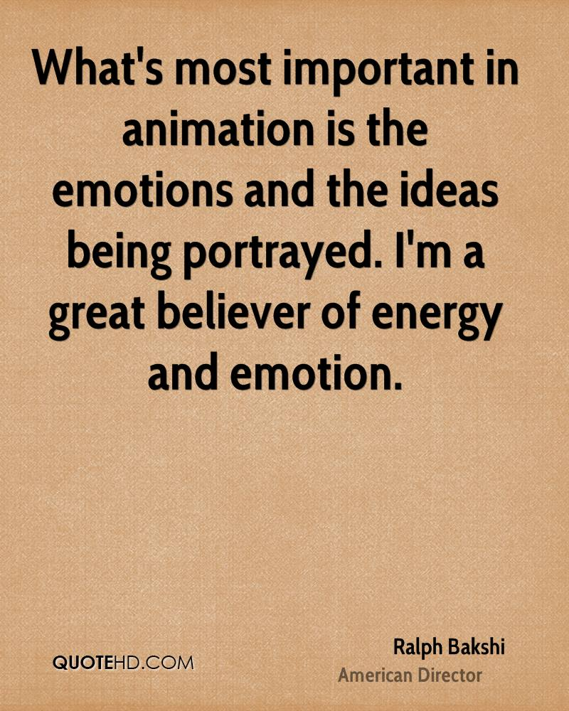 Whats Most Important In Animation Is The Emotions And The Ideas Being Portrayed I