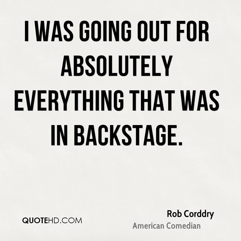 I was going out for absolutely everything that was in Backstage.