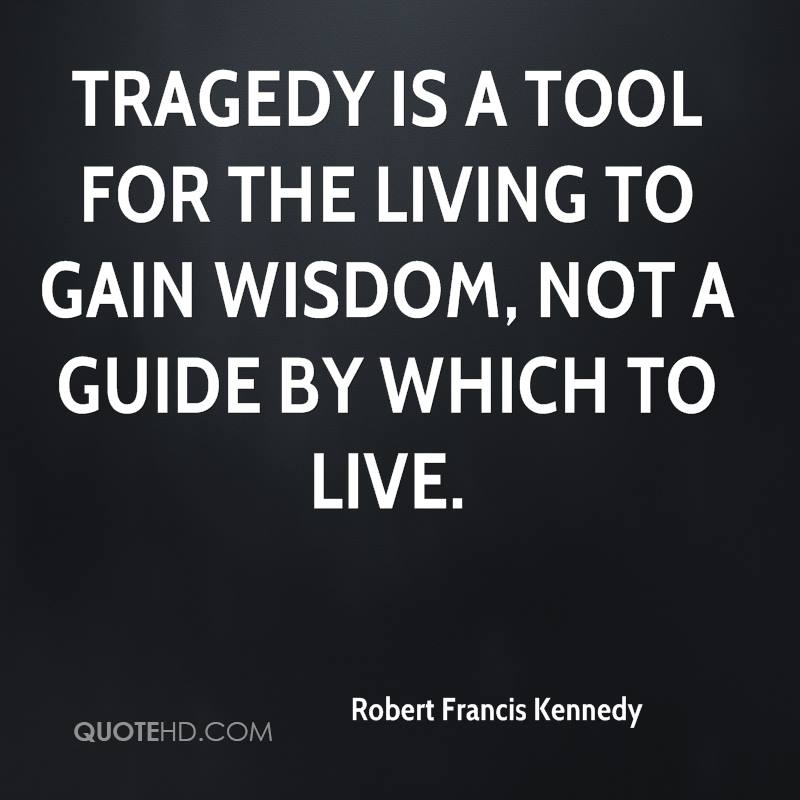 Tragedy Quotes: Robert Francis Kennedy Quotes
