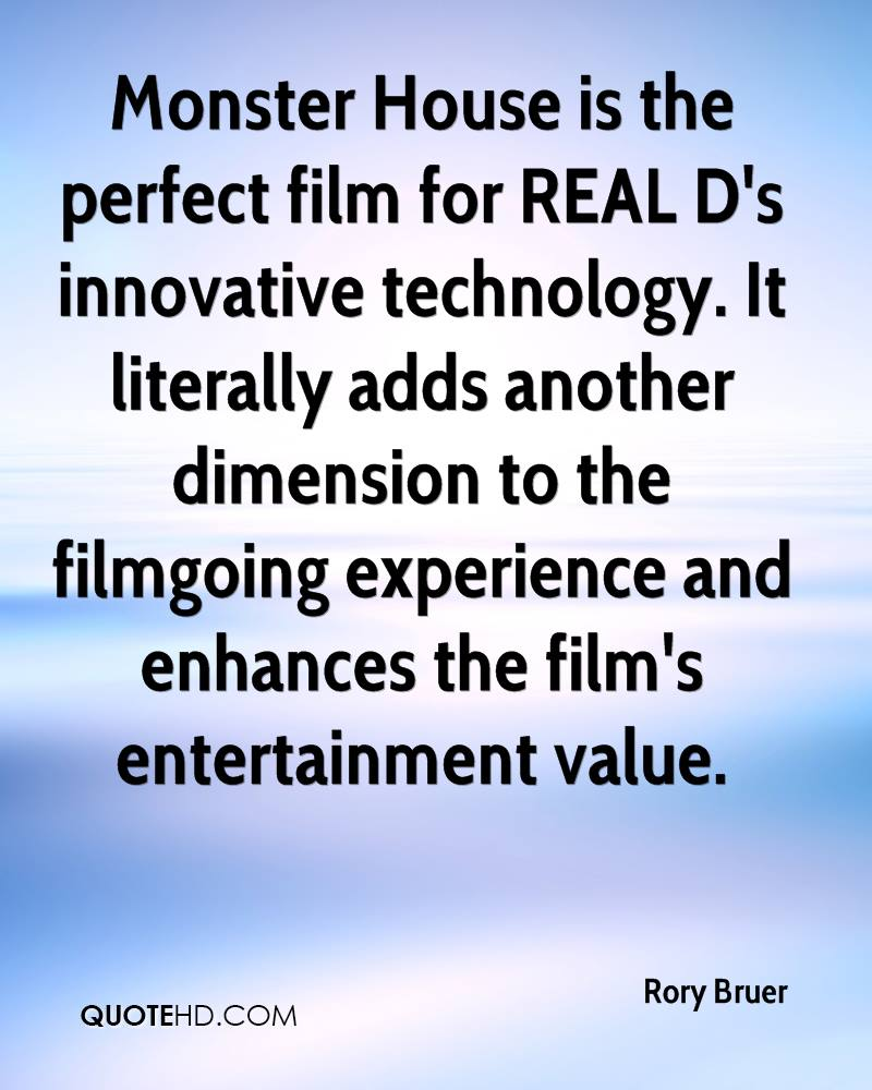 Monster House is the perfect film for REAL D's innovative technology. It literally adds another dimension to the filmgoing experience and enhances the film's entertainment value.