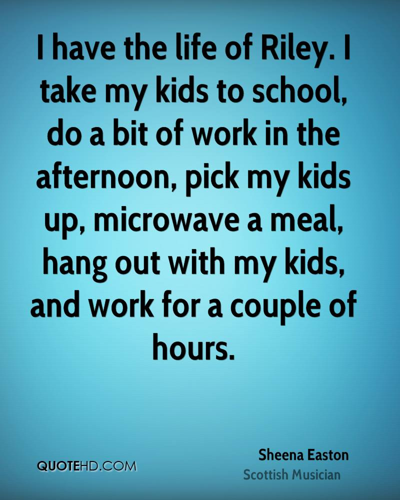 I have the life of Riley. I take my kids to school, do a bit of work in the afternoon, pick my kids up, microwave a meal, hang out with my kids, and work for a couple of hours.