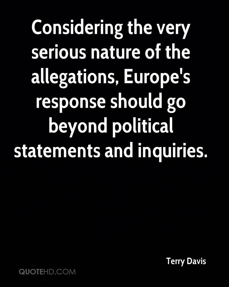 Considering the very serious nature of the allegations, Europe's response should go beyond political statements and inquiries.