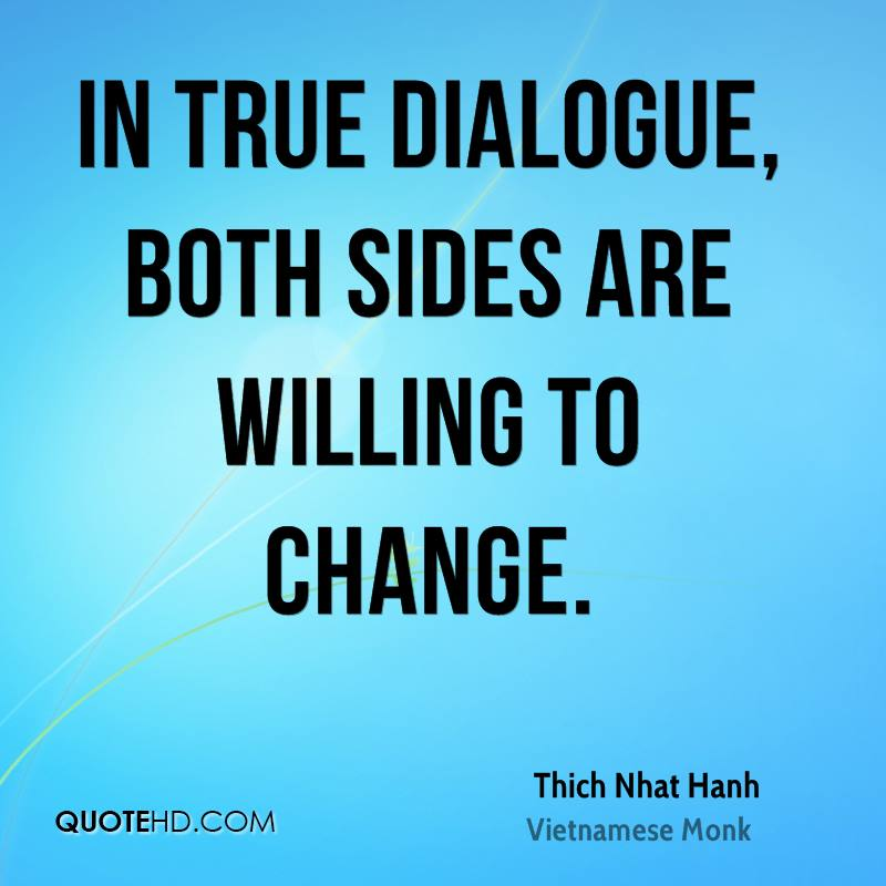 In true dialogue, both sides are willing to change.