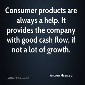 Andrew Heyward - Consumer products are always a help. It provides the company with good cash flow, if not a lot of growth.