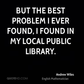But the best problem I ever found, I found in my local public library.
