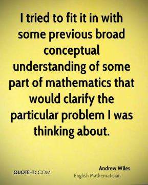 I tried to fit it in with some previous broad conceptual understanding of some part of mathematics that would clarify the particular problem I was thinking about.