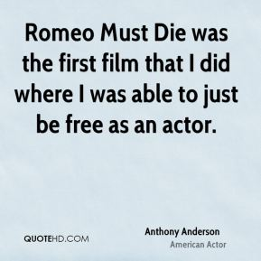 Romeo Must Die was the first film that I did where I was able to just be free as an actor.
