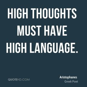 High thoughts must have high language.