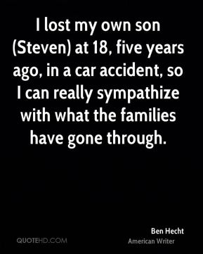I lost my own son (Steven) at 18, five years ago, in a car accident, so I can really sympathize with what the families have gone through.
