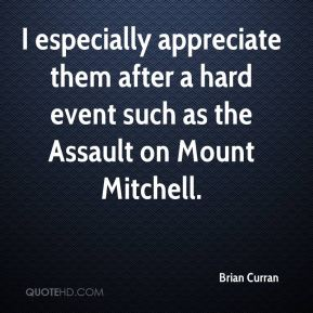 Brian Curran - I especially appreciate them after a hard event such as the Assault on Mount Mitchell.