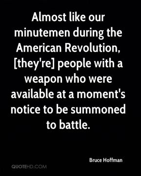Almost like our minutemen during the American Revolution, [they're] people with a weapon who were available at a moment's notice to be summoned to battle.