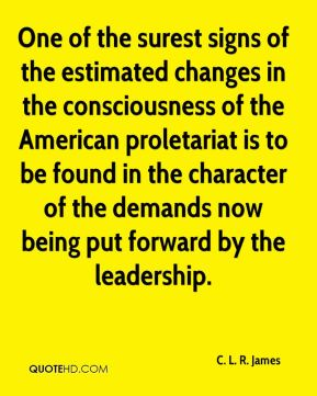 C. L. R. James - One of the surest signs of the estimated changes in the consciousness of the American proletariat is to be found in the character of the demands now being put forward by the leadership.