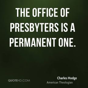 The office of presbyters is a permanent one.