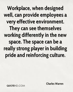 Workplace, when designed well, can provide employees a very effective environment. They can see themselves working differently in the new space. The space can be a really strong player in building pride and reinforcing culture.