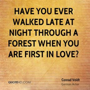 Have you ever walked late at night through a forest when you are first in love?