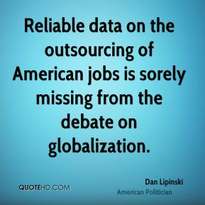 Reliable data on the outsourcing of American jobs is sorely missing from the debate on globalization.
